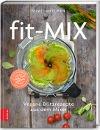 Buchcover Fit-Mix – Vegane Blitzrezepte für den Mixer