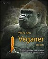 Weck den Veganer in Dir!